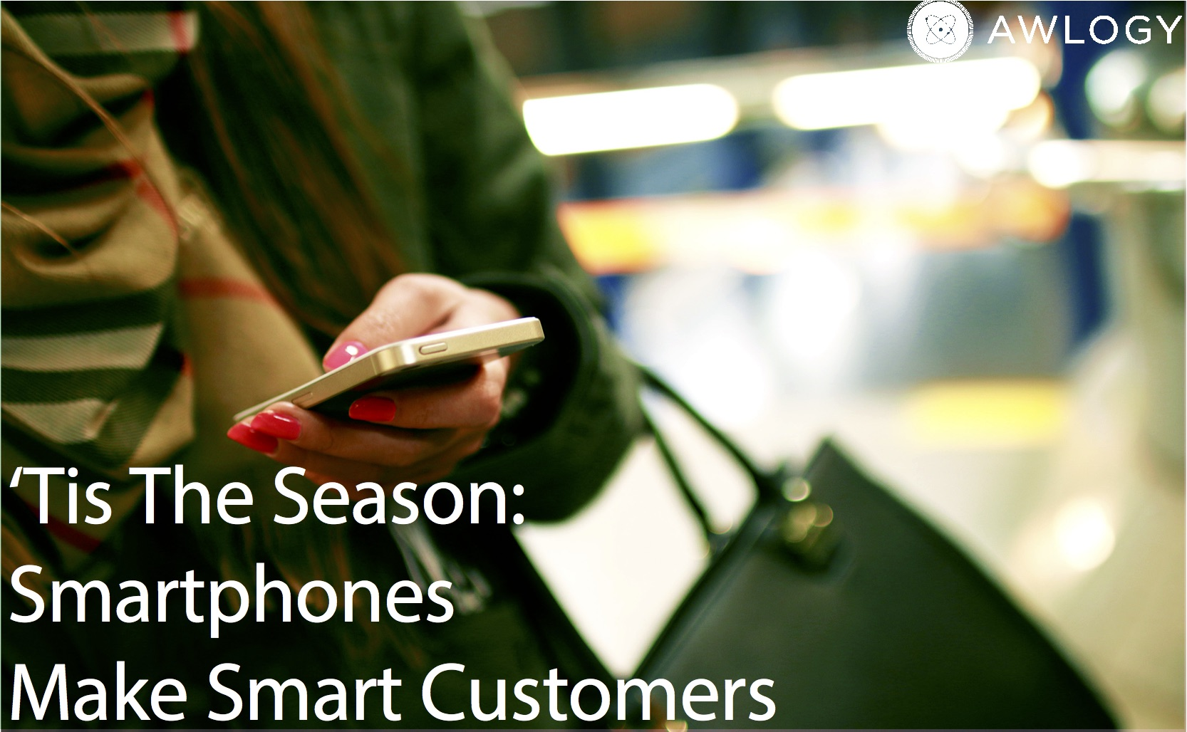 'Tis the Season: Mobile Experiences Make Engaged Customers