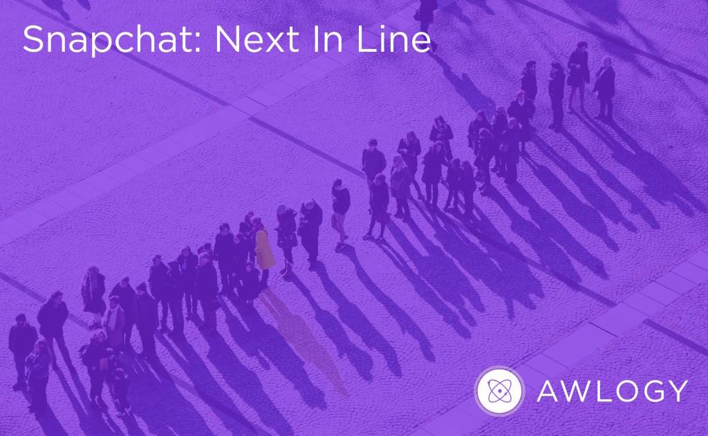 Snapchat: Next In Line